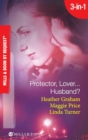 Protector, Lover...Husband?: In the Dark / Sure Bet / Deadly Exposure (Mills & Boon Spotlight) - eBook