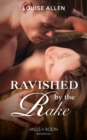 Ravished by the Rake (Mills & Boon Historical) (Danger & Desire, Book 1) - eBook