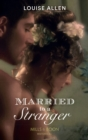 Married to a Stranger (Mills & Boon Historical) (Danger & Desire, Book 3) - eBook