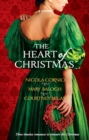 The Heart Of Christmas: A Handful Of Gold / The Season for Suitors / This Wicked Gift - eBook