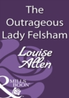 The Outrageous Lady Felsham (Mills & Boon Historical) - eBook
