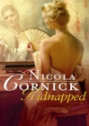 Kidnapped: His Innocent Mistress (Mills & Boon Historical) - eBook