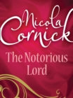 The Notorious Lord (Mills & Boon Historical) (Bluestocking Brides, Book 1) - eBook
