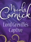 Lord Greville's Captive (Mills & Boon Historical) - eBook