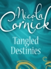 Tangled Destinies: The Larkswood Legacy (Regency, Book 12) / The Neglectful Guardian - eBook