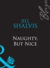 Naughty, But Nice (Mills & Boon Blaze) (Bare Essentials, Book 2) - eBook