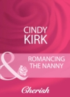 Romancing The Nanny (Mills & Boon Cherish) - eBook
