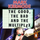 The Good, The Bad and The Multiplex - eAudiobook