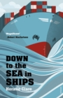 Down To The Sea In Ships : Of Ageless Oceans and Modern Men - eBook