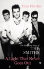 A Light That Never Goes Out : The Enduring Saga of the Smiths - eBook