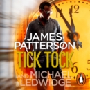 Tick Tock : (Michael Bennett 4). Michael Bennett is running out of time to stop a deadly mastermind - eAudiobook