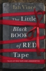 The Little Black Book of Red Tape : Great British Bureaucracy - eBook