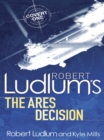 Robert Ludlum's The Ares Decision - eBook