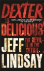 Dexter is Delicious : Book Five - Book