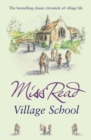 Village School : The first novel in the Fairacre series - eBook