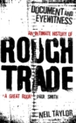 Document And Eyewitness : An Intimate History of Rough Trade - Book