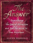 The Answer : Supercharge the Law of Attraction and Find the Secret of True Happiness - Book