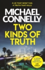 Two Kinds of Truth : A Harry Bosch Thriller - eBook