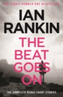 The Beat Goes On: The Complete Rebus Stories - Book
