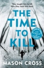The Time to Kill : Carter Blake Book 3 - eBook