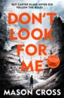 Don't Look For Me : Carter Blake Book 4 - Book