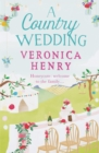 A Country Wedding : Book 3 in the Honeycote series - Book