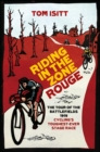Riding in the Zone Rouge : The Tour of the Battlefields 1919   Cycling s Toughest-Ever Stage Race - eBook