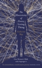 The Electricity of Every Living Thing : One Woman's Walk with Asperger's - Book