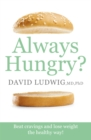 Always Hungry? : Beat cravings and lose weight the healthy way! - Book