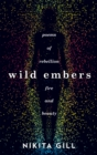 Wild Embers : Poems of Rebellion, Fire and Beauty - Book