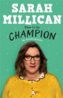 How to be Champion : The No.1 Sunday Times Bestselling Autobiography - Book