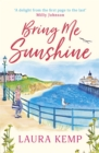 Bring Me Sunshine : Get ready for summer with the most heartwarming feelgood book of the year - Book