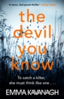 The Devil You Know : To catch a killer, she must think like one - Book