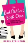The Bad Mothers' Book Club : A laugh-out-loud novel full of humour and heart - eBook