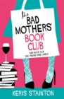 The Bad Mothers' Book Club : A laugh-out-loud novel full of humour and heart - Book