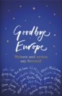 Goodbye Europe : Writers and Artists Say Farewell - Book
