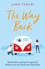 The Way Back : The funny, insightful and hopeful family adventure you need in 2021 - eBook