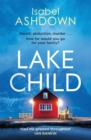 Lake Child : A twisty psychological thriller you won't be able to put down - Book