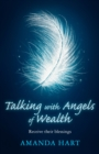 Talking with Angels of Wealth : Receive their blessings - eBook