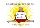 Motivational Quotes to Help You Be More Positive - Book