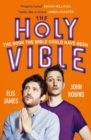 Elis and John Present the Holy Vible : The Book The Bible Could Have Been - eBook