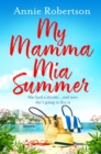 My Mamma Mia Summer : The feel-good summer read of 2018 - eBook