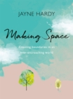 Making Space : Creating boundaries in an ever-encroaching world - Book