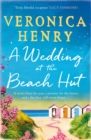 A Wedding at the Beach Hut : The feel-good read of the summer from the Sunday Times top-ten bestselling author - Book