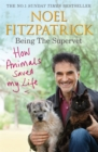 How Animals Saved My Life: Being the Supervet - Book