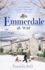 Emmerdale at War : an uplifting and romantic read perfect for nights in (Emmerdale, Book 3) - Book