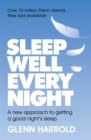 Sleep Well Every Night : A new approach to getting a good night's sleep - Book
