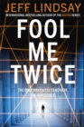 Fool Me Twice : Riley Wolfe Thriller - Book