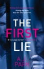 The First Lie : An addictive psychological thriller with a shocking twist - Book