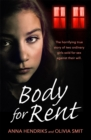 Body for Rent : The terrifying true story of two ordinary girls sold for sex against their will - Book